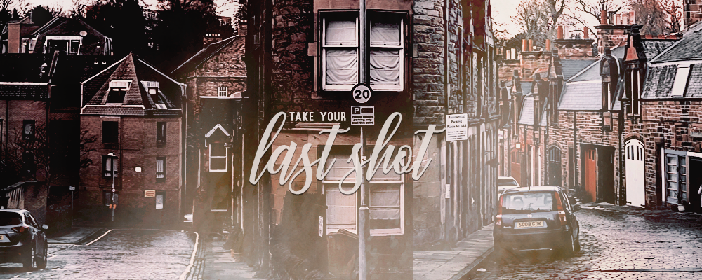 Take your last shot